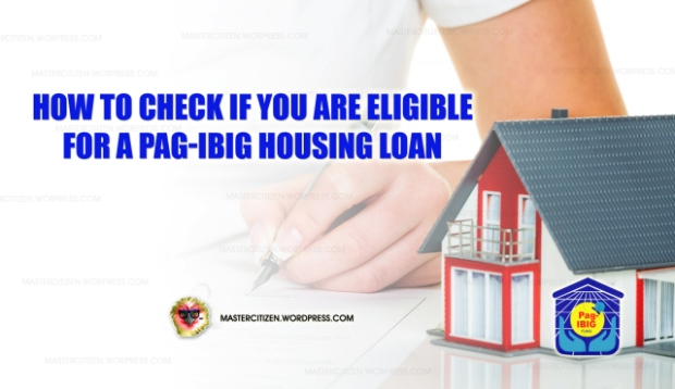 how-to-check-if-you-are-eligible-for-pagibig-housing-loan